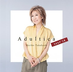 Adultica tour'14 (CD2) - Mariko Takahashi