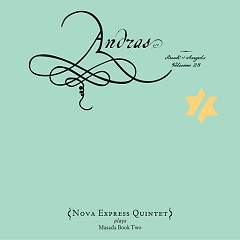 Andras: The Book Of Angels Volume 28 - Nova Express Quintet
