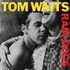 Rain Dogs (CD1)