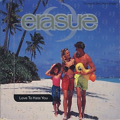 Love To Hate You (Singles) - Erasure