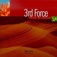 Force Of Nature - 3rd Force