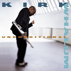 Unconditional - Kirk Whalum