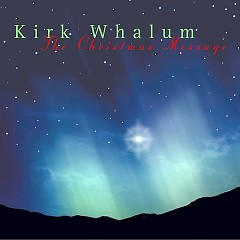 The Christmas Message - Kirk Whalum