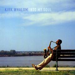 Into My Soul - Kirk Whalum