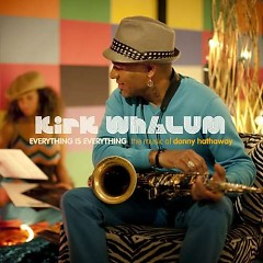 Everything Is Everything - Kirk Whalum