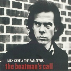 The Boatman's Call - Nick Cave,The Bad Seeds