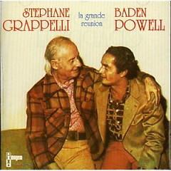 La Grande Reunion - Stephanie Grappelli,Baden Powell