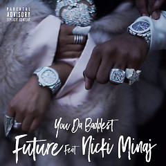 You Da Baddest (Single) - Future
