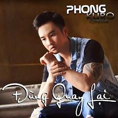 Đừng Quay Lại (Single) - Phong Kuro