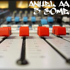 3 Some (Single) - Anuel AA