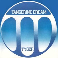 Tyger - Tangerine Dream