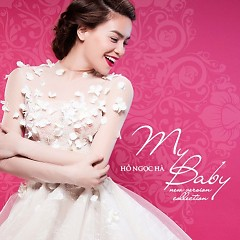 My Baby (New Version Collection) - Hồ Ngọc Hà