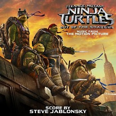 Teenage Mutant Ninja Turtles: Out Of The Shadows OST
