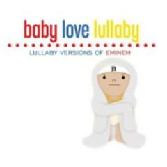 Baby Love Lullaby: Lullaby Versions Of Eminem