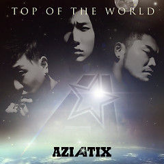 Top Of The World - Aziatix
