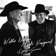 Django And Jimmie - Willie Nelson,Merle Haggard