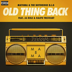Old Thing Back (Single) - Matoma & The Notorious B.I.G.,Ja Rule,Ralph Tresvant