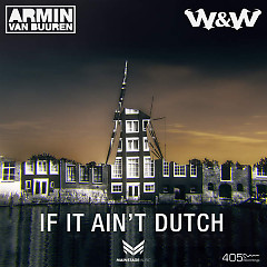 If It Ain't Dutch (Single) - Armin van Buuren,W&W