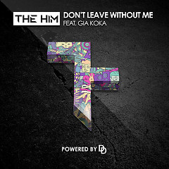 Don't Leave Without Me - The Him,Gia Koka
