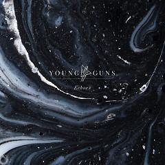 Echoes - Young Guns