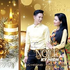 Noel Kỷ Niệm - Vũ Hoàng, Thạch Thảo