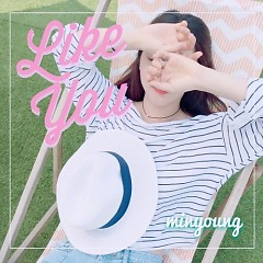 I Like You (Single) - Cha Min Young