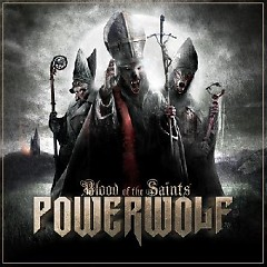 Blood Of The Saints (Limited Edition) - CD1 - Powerworlf