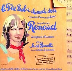 Le P'tit Bal Du Samedi Soir Et Autres Chansons Realistes - Renaud