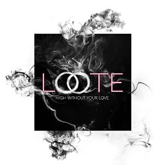High Without Your Love (Single) - Loote