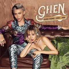 Ghen (Single) - Khắc Hưng, ERIK, MIN
