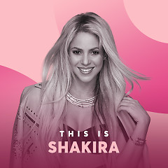 Những Bài Hát Hay Nhất Của Shakira - Shakira