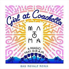 Girl At Coachella (Bad Royale Remix) (Single) - Matoma, D.R.A.M.