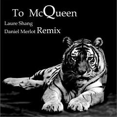 To McQueen (Daniel Merlot Remix)