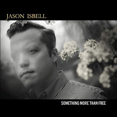 Something More Than Free - Jason Isbell