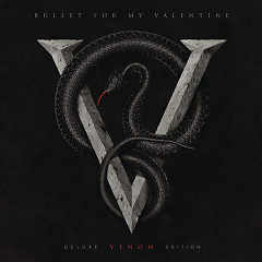 Venom (Deluxe Edition) - Bullet for My Valentine
