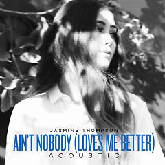 Ain't Nobody (Loves Me Better) (Acoustic)