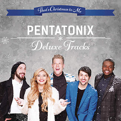 That's Christmas To Me (Deluxe Tracks) (EP) - Pentatonix
