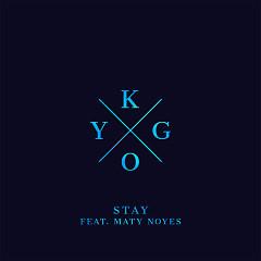 Stay (Single) - Kygo,Maty Noyes
