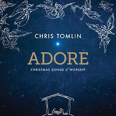 Adore: Christmas Songs Of Worship