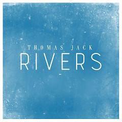Rivers (Single) - Thomas Jack