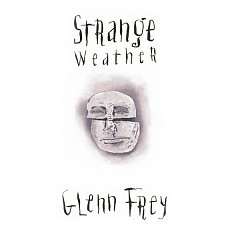 Strange Weather - Glenn Frey