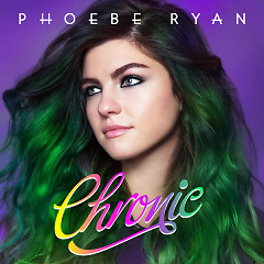 Chronic - Phoebe Ryan