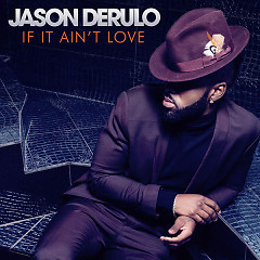 If It Ain't Love (Single) - Jason Derulo
