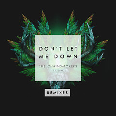 Don't Let Me Down (Remixes) - The Chainsmokers,Daya