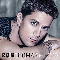 Pieces (Radio Mix) (Single) - Rob Thomas