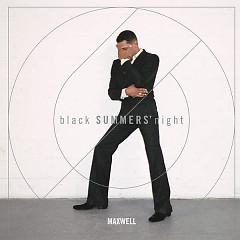 BlackSUMMERS'night - Maxwell