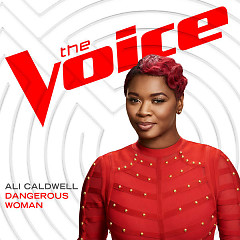 Dangerous Woman (The Voice Performance) - Ali Caldwell