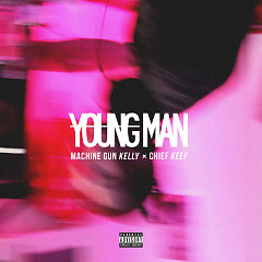 Young Man (Single) - Machine Gun Kelly, Chief Keef