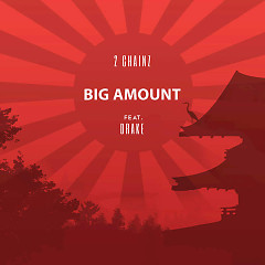 Big Amount (Single) - 2 Chainz, Drake