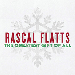 The Greatest Gift Of All - Rascal Flatts